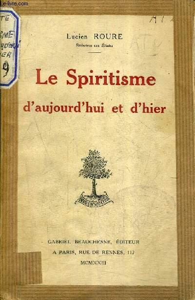 LE SPIRITISME D'AUJOURD'HUI ET D'HIER.