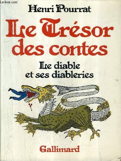 LE TRESOR DES CONTES LE DIABLE ET SES DIABLERIES .