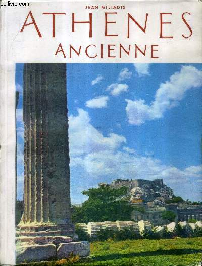 ATHENES ANCIENNE - COLLECTION VISITONS LA GRECE N°3.