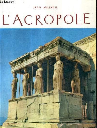 L'ACROPOLE / COLLECTION VISITONS LA GRECE N°16.