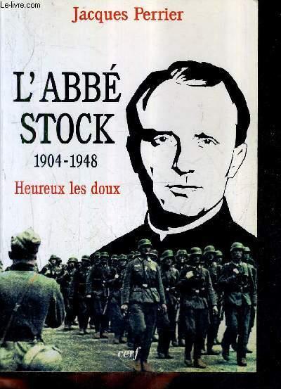 L'ABBE STOCK 1904-1948 - HEUREUX LES DOUX.