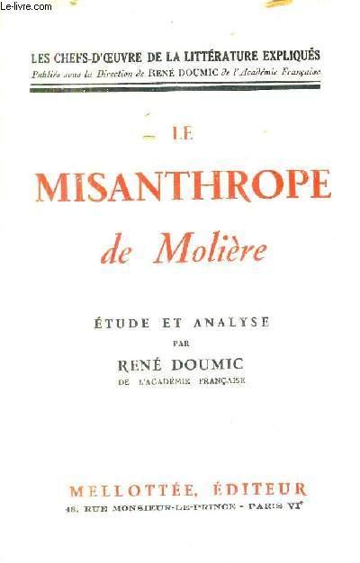 LE MISANTHROPE DE MOLIERE / COLLECTION LES CHEFS D'OEUVRE DE LA LITTERATURE EXPLIQUES.