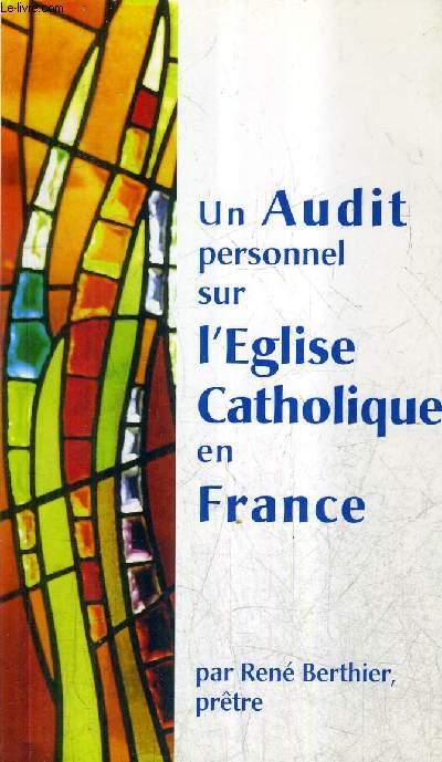 UN AUDIT PERSONNEL SUR L'EGLISE CATHOLIQUE EN FRANCE.