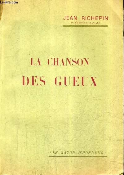 LA CHANSON DES GUEUX / COLLECTION LE RAYON D'HONNEUR.