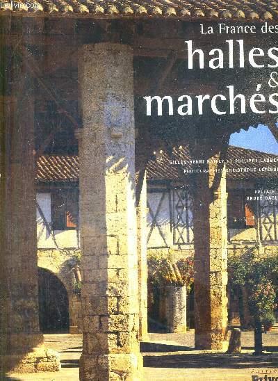 LA FRANCE DES HALLES ET MARCHES.