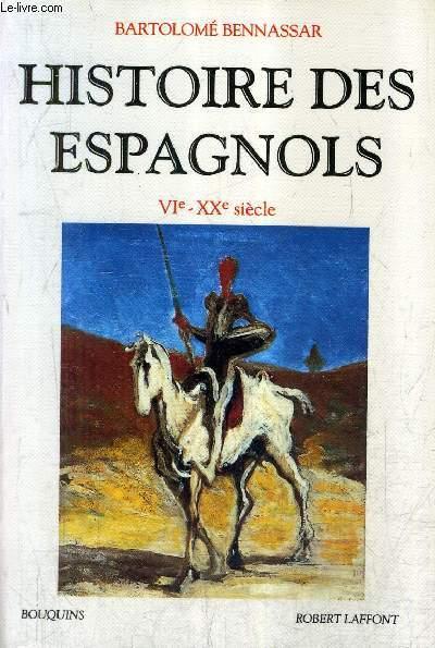 HISTOIRE DES ESPAGNOL VIE- XXE SIECLE / COLLECTION BOUQUINS .