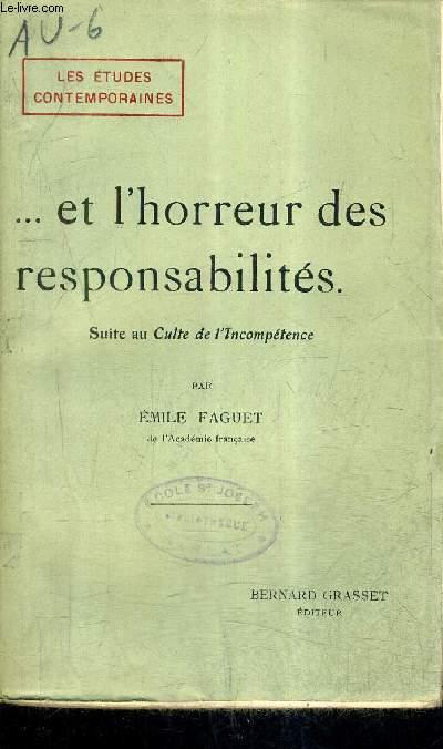 ET L'HORREUR DES RESPONSABILITES - SUITE AU CULTE DE L'INCOMPETENCE / COLLECTION LES ETUDES CONTEMPORAINES.