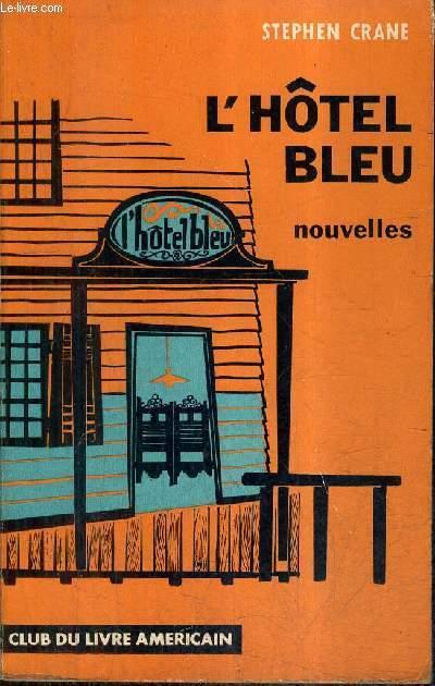 L'HOTEL BLEU SUIVI DE LA MARIEE DE YELLOW SKY LE PETIT REGIMENT UNE MANCHE GRISE HONTE  - NOUVELLES.
