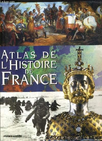 ATLAS DE L'HISTOIRE DE FRANCE.