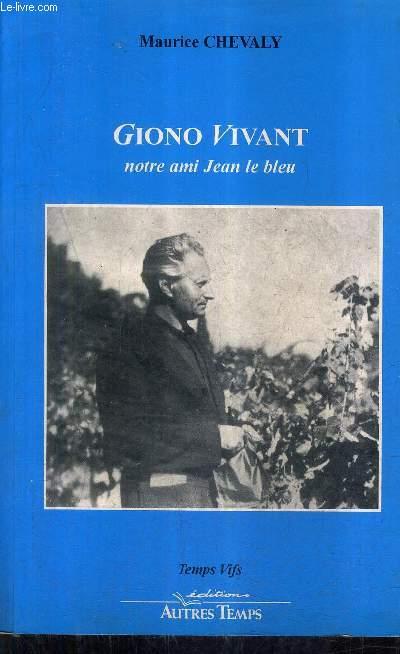 GIONO VIVANT NOTRE AMI JEAN LE BLEU / COLLECTION TEMPS VIFS.