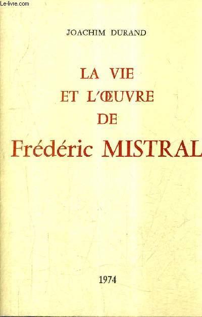 LA VIE ET LOEUVRE DE FREDERIC MISTRAL