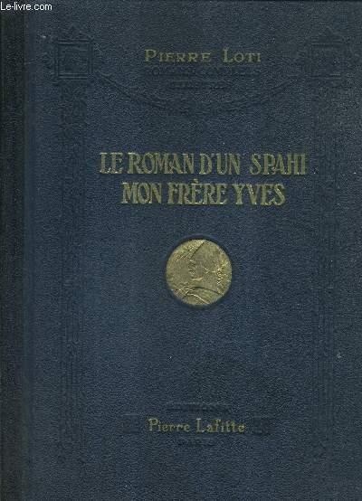 LE ROMAN D'UN SPAHI - MON FRERE YVES.