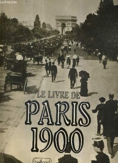 LE LIVRE DE PARIS 1900.