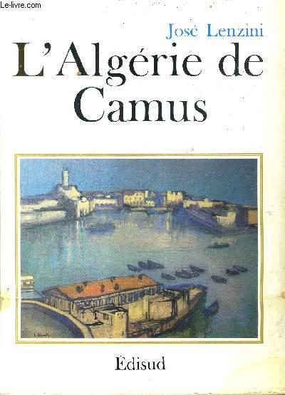 L'ALGERIE DE CAMUS / COLLECTION LES CHEMINS DE L'OEUVRE.