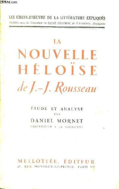 LA NOUVELLE HELOISE DE J.-J. ROUSSEAU / COLLECTION LES CHEFS D'OEUVRE DE LA LITTERATURE EXPLIQUES.