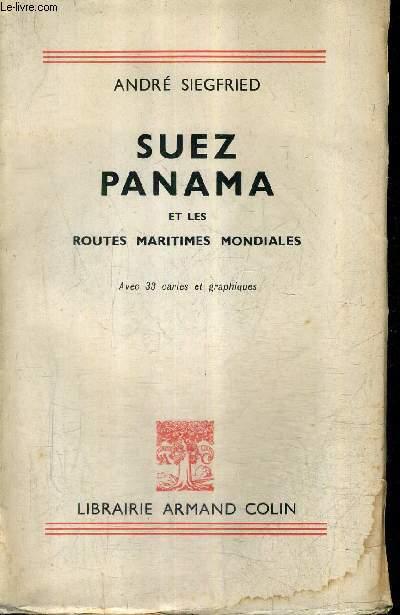 SUEZ PANAMA ET LES ROUTES MARITIMES MONDIALES / NOUVELLE EDITION REVUE ET AUGMENTEE.