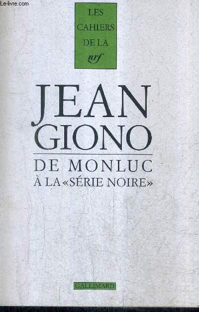DE MONLUC A LA SERIE NOIRE - CAHIERS GIONO N°5.