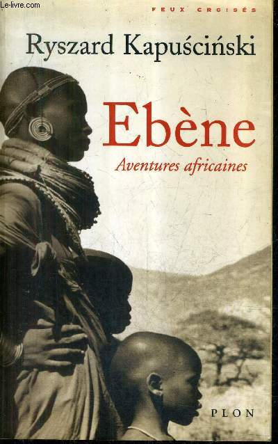 EBENE AVENTURES AFRICAINES / COLLECTION FEUX CROISES.