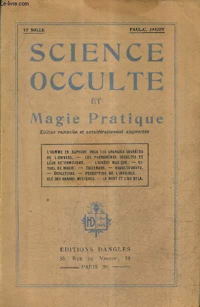 SCIENCE OCCULTE ET MAGIE PRATIQUE - EDITION REMANIEE ET CONSIDERABLEMENT AUGMENTEE.