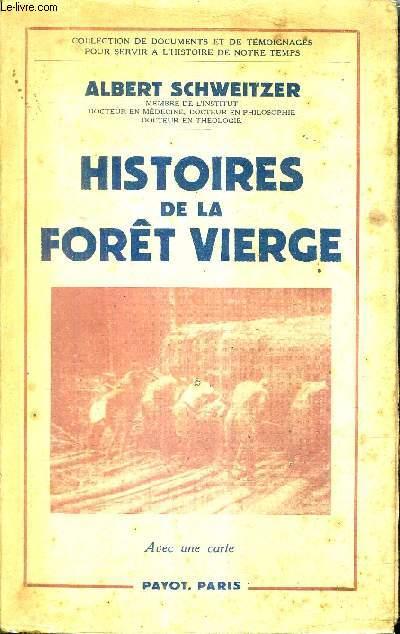HISTOIRES DE LA FORET VIERGE / COLLECTION DE DOCUMENTS ET DE TEMOIGNAGES POUR SERVIR A L'HISTOIRE DE NOTRE TEMPS.