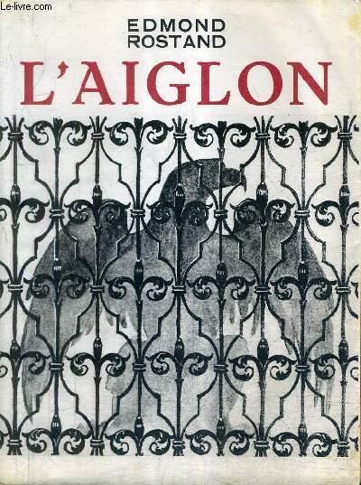 L'AIGLON - DRAME EN SIX ACTES EN VERS / COLLECTION LE PANTHEON DES LETTRES.