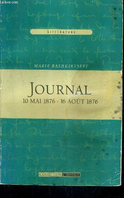 JOURNAL 10 MAI 1876 - 16 AOUT 1876 / COLLECTION CAPITALE.