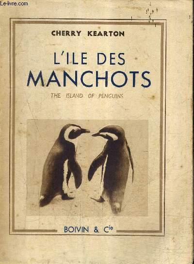 L'ILE DES MANCHOTS - THE ISLAND OF PENGUINS.