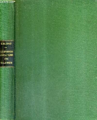 LA GRANDE AVENTURE DES BALEINES / COLLECTION BIBLIOTHEQUE DE LA MER.