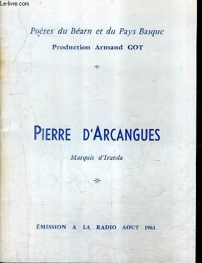 PIERRE D'ARCANGUES - MARQUIS D'IRANDA - POETES DU BEARN ET DU PAYS BASQUE - EMISSION A LA RADIO AOUT 1961.