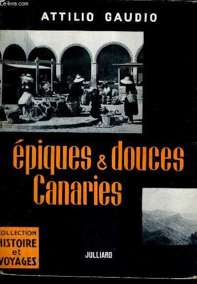 EPIQUES ET DOUCES CANARIES / COLLECTION HISTOIRE ET VOYAGES.