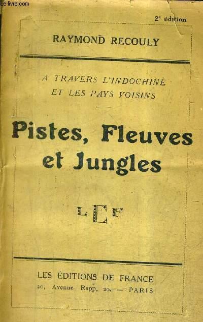 A TRAVERS L'INDOCHINE ET LES PAYS VOISONS - PISTES FLEUVES ET JUNGLES.