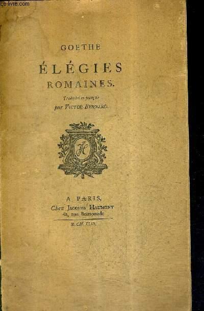 ELEGIES ROMAINES - TRADUITS EN FRANCAIS PAR VICTOR BERNARD.