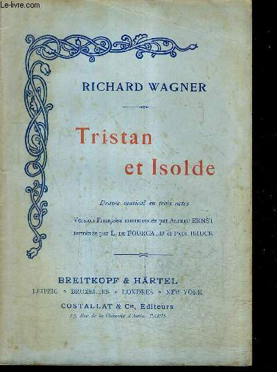 TRISTAN ET ISOLDE - DRAME MUSICAL EN TROIS ACTES.