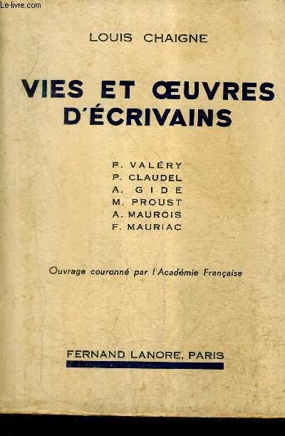 VIES ET OEUVRES D'ECRIVAINS - P.VALERY P.CLAUDEL A.GIDE M.PROUST A.MAUROIS F.MAURIAC.