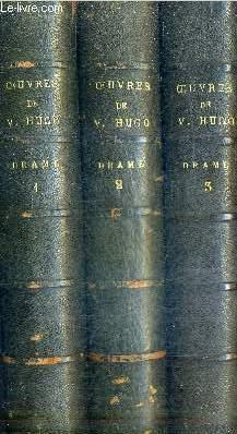 OEUVRES COMPLETES DE VICTOR HUGO / EN 3 TOMES / TOMES 1 + 2 + 3 .