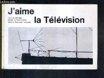 J'AIME LA TELEVISION.