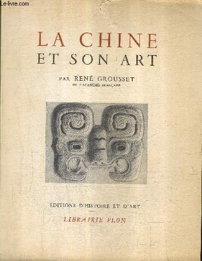 LA CHINE ET SON ART / COLLECTION ARS ET HISTORIA .
