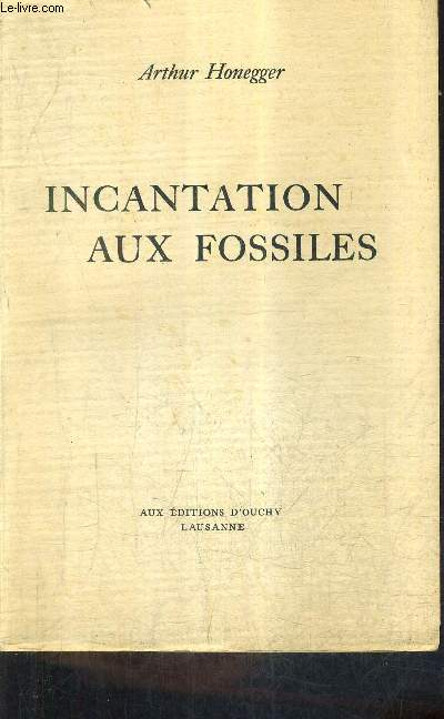 INCANTATION AUX FOSSILES / COLLECTION NOTRE SIECLE .