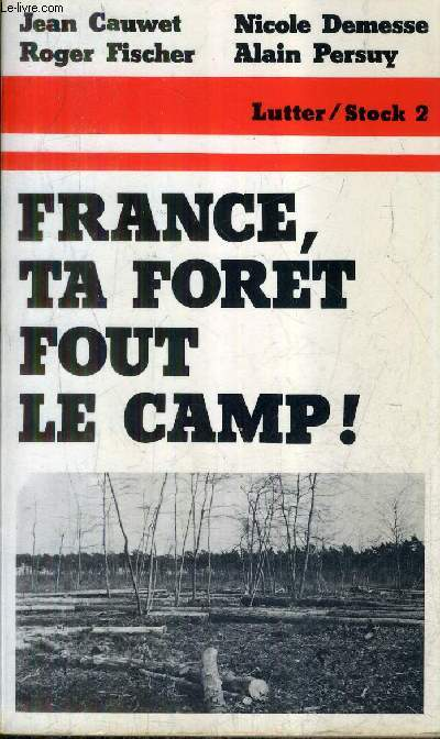 FRANCE TA FORET FOUT LE CAMP !.