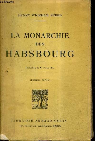 LA MONARCHIE DES HABSBOURG - 2E EDITION.