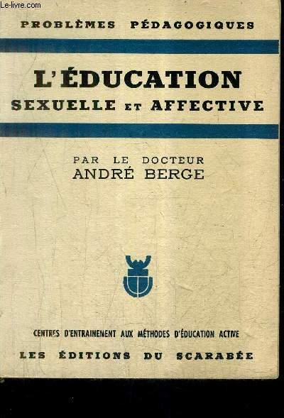 L'EDUCATION SEXUELLE ET AFFECTIVE - COLLECTION PROBLEMES PEDAGOGIQUES / 3E EDITION.