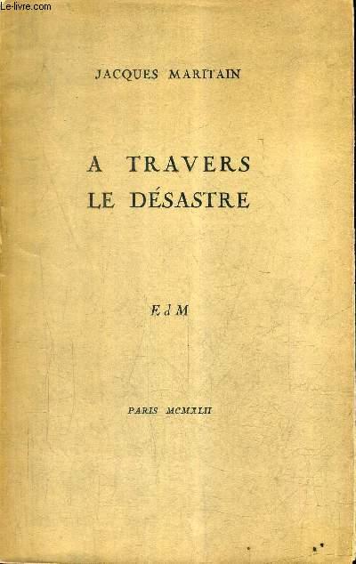 A TRAVERS LE DESASTRE.