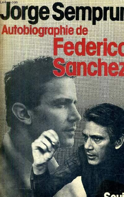 AUTOBIOGRAPHIE DE FREDERICO SANCHEZ.