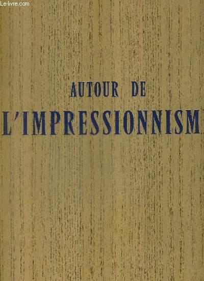 AUTOUR DE L'IMPRESSIONNISME - BAZILLE BOUDIN MARY CASSATT FANTIN LATOUR GUIGOU LEBOURG GUILLAUMIN JONGKIND LEPINE BERTHE MORISET PRINS SISLEY.