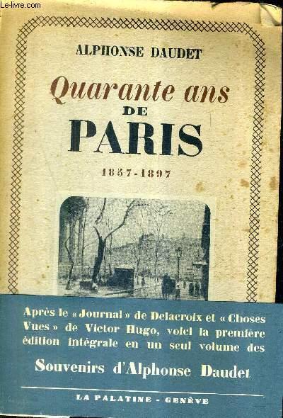 QUARANTE ANS DE PARIS 1857-1897.