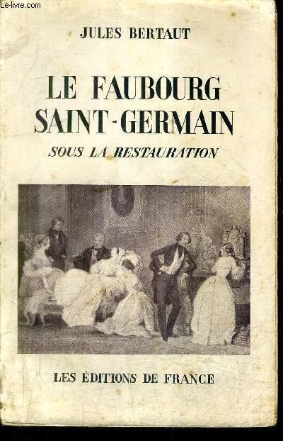 LE FAUBOURG SAINT GERMAIN SOUS LA RESTAURATION.