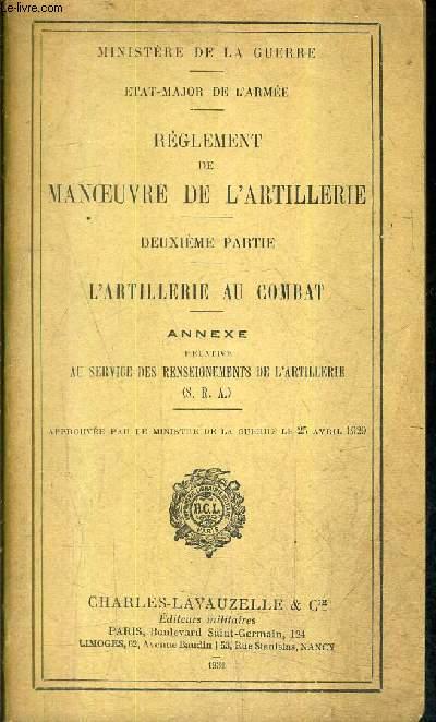 REGLEMENT DE MANOEUVRE DE L'ARTILLERIE - DEUXIEME PARTIE - L'ARTILLERIE AU COMBAT.