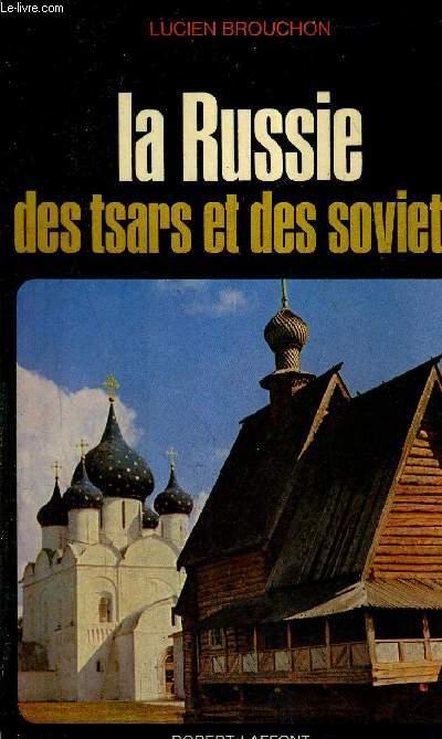 LA RUSSIE DES TSARS ET DES SOVIETS + ENVOI DE L'AUTEUR.