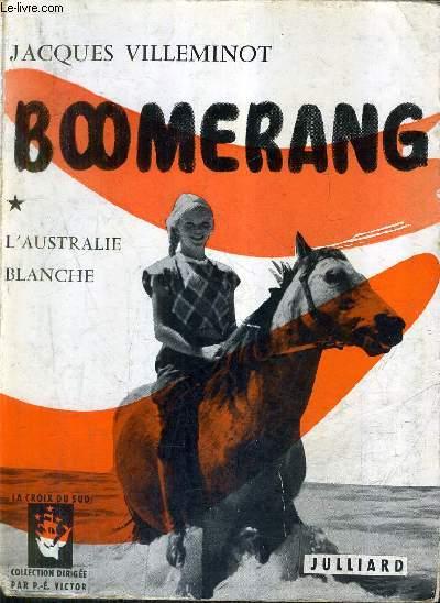 BOOMERANG - TOME 1 : L'AUSTRALIE BLANCHE - ENVOI DE L'AUTEUR.