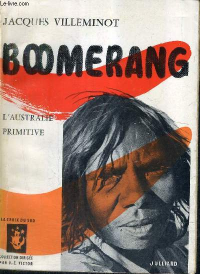 BOOMERANG - L'AUSTRALIE PRIMITIVE - COLLECTION LA COIX DU SUD - SIGNATURE DE L'AUTEUR.
